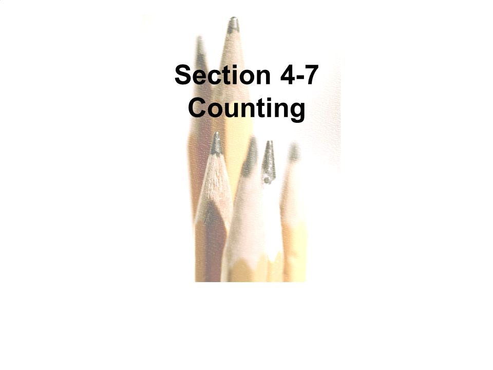 Section 4-7 Counting
