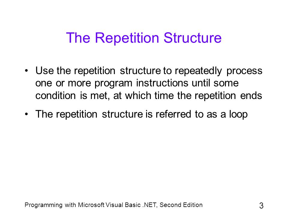 The Repetition Structure