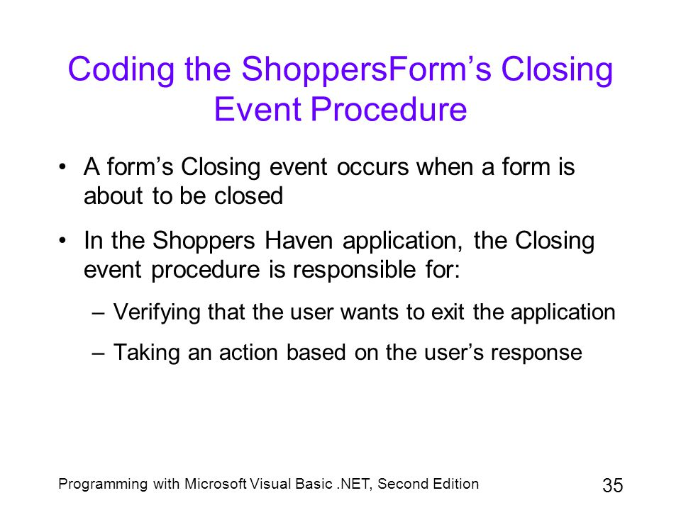 Coding the ShoppersForm's Closing Event Procedure