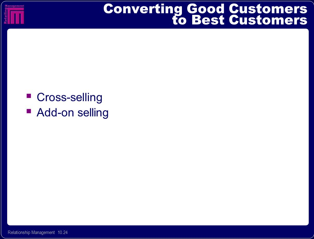 Converting Good Customers to Best Customers
