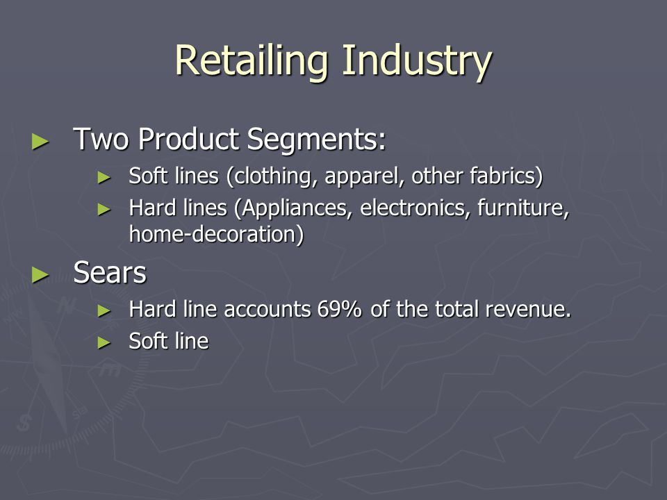 Retailing Industry Two Product Segments: Sears