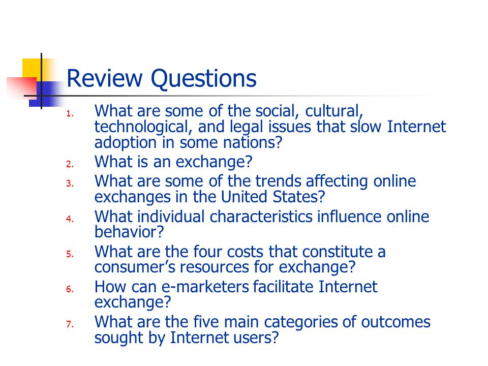 Review Questions What are some of the social, cultural, technological, and legal issues that slow Internet adoption in some nations