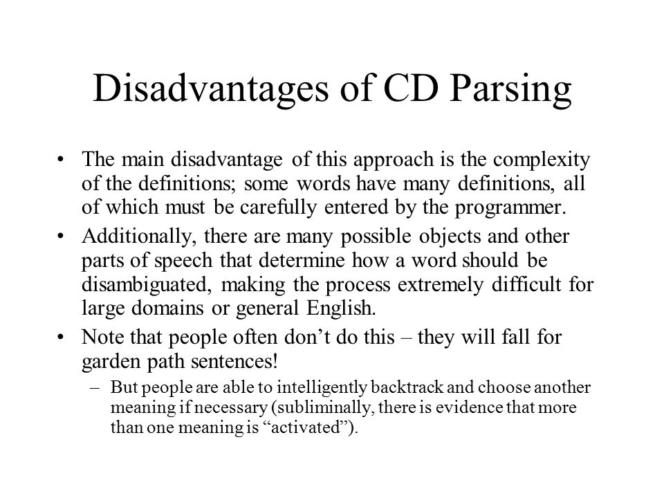 Disadvantages of CD Parsing