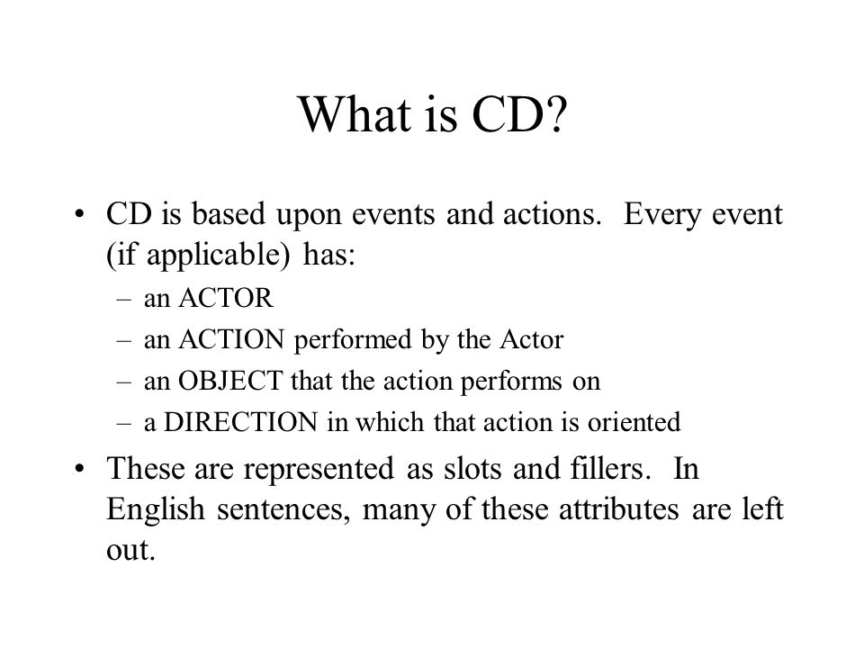 What is CD CD is based upon events and actions. Every event (if applicable) has: an ACTOR. an ACTION performed by the Actor.
