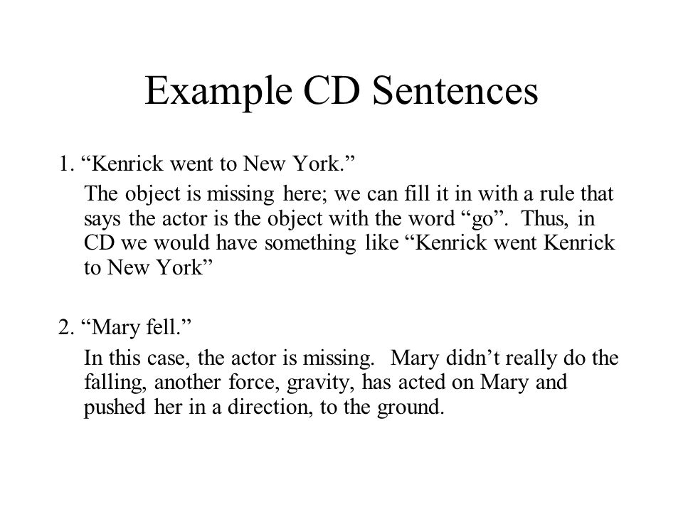 Example CD Sentences 1. Kenrick went to New York.