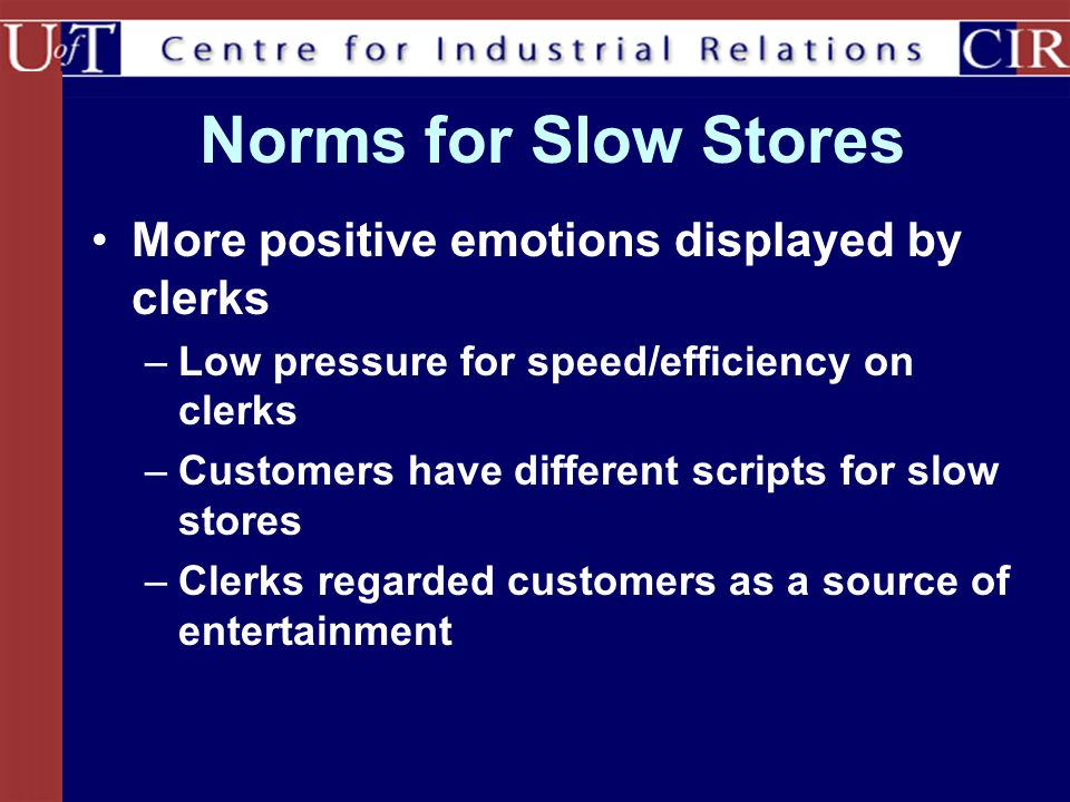 Norms for Slow Stores More positive emotions displayed by clerks