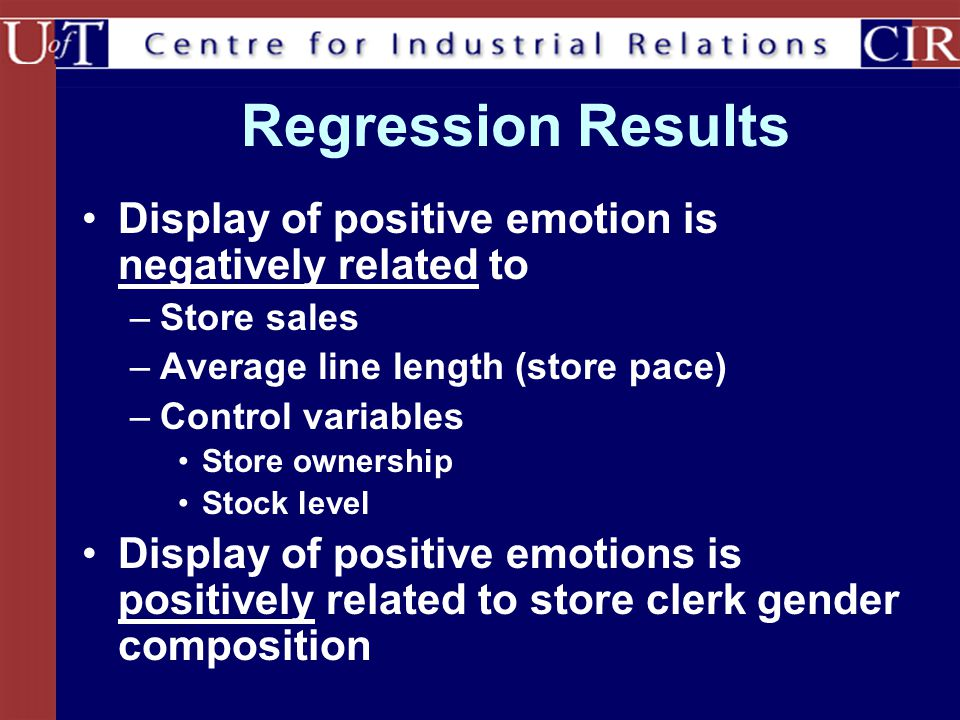 Regression Results Display of positive emotion is negatively related to. Store sales. Average line length (store pace)