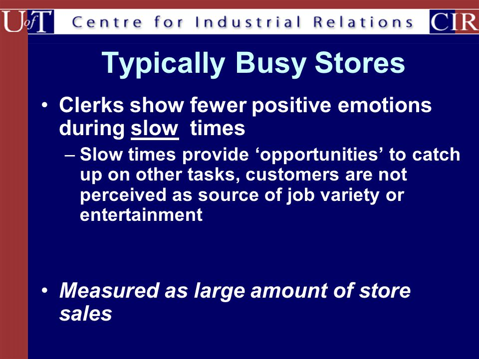 Typically Busy Stores Clerks show fewer positive emotions during slow times.