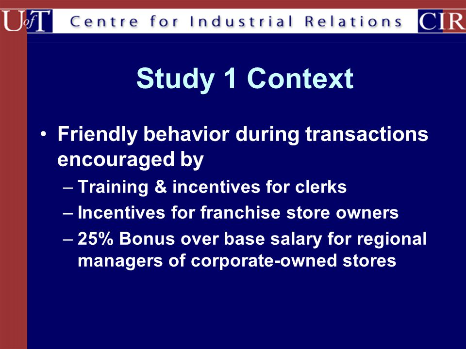 Study 1 Context Friendly behavior during transactions encouraged by