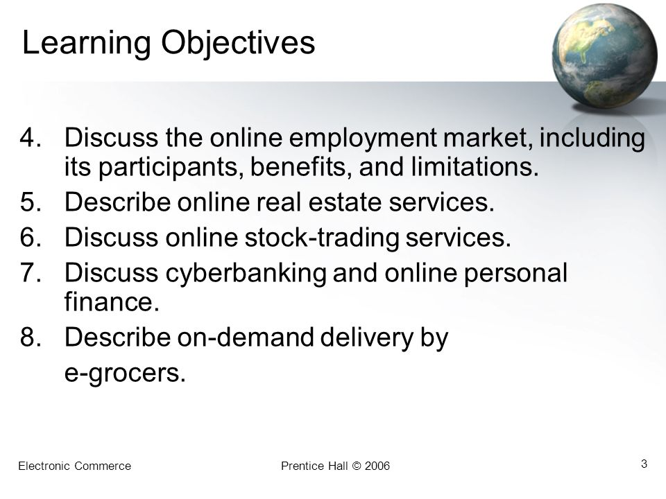 Learning Objectives Discuss the online employment market, including its participants, benefits, and limitations.
