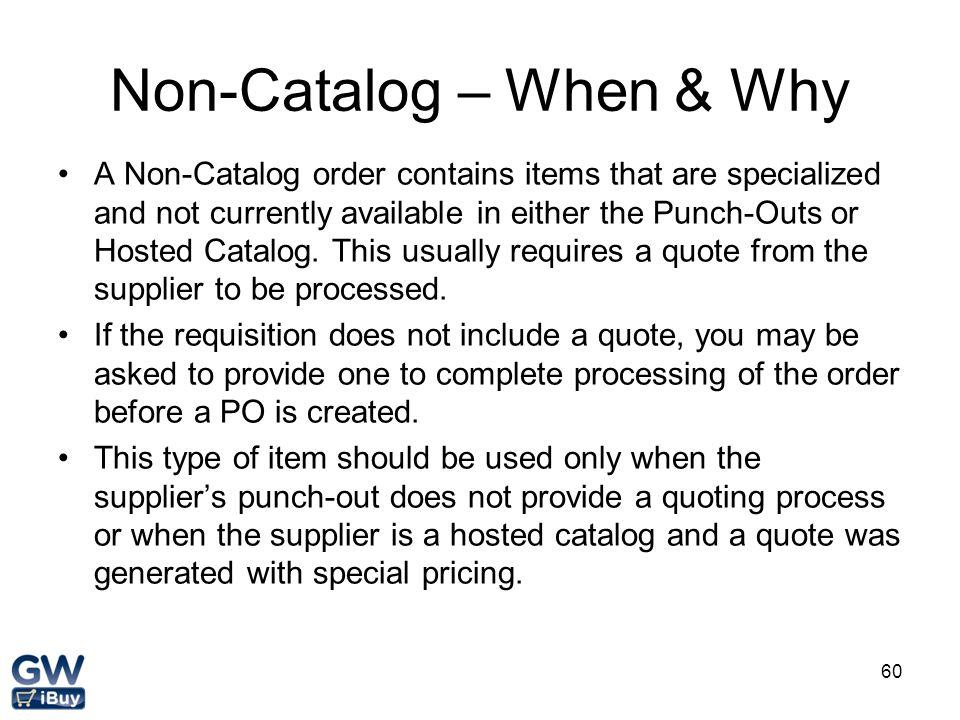 Non-Catalog – When & Why