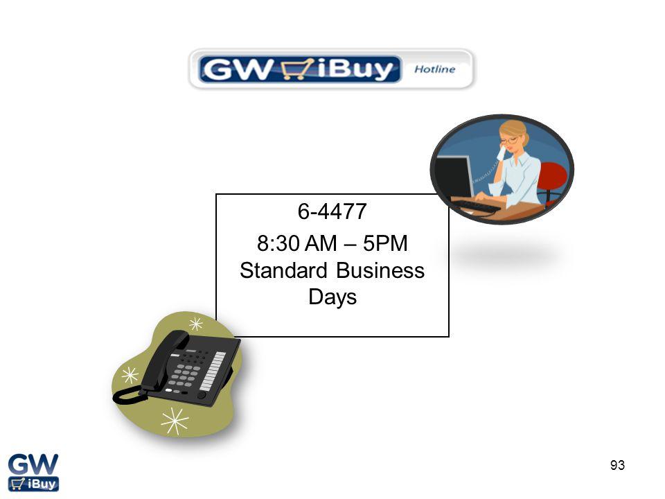 8:30 AM – 5PM Standard Business Days
