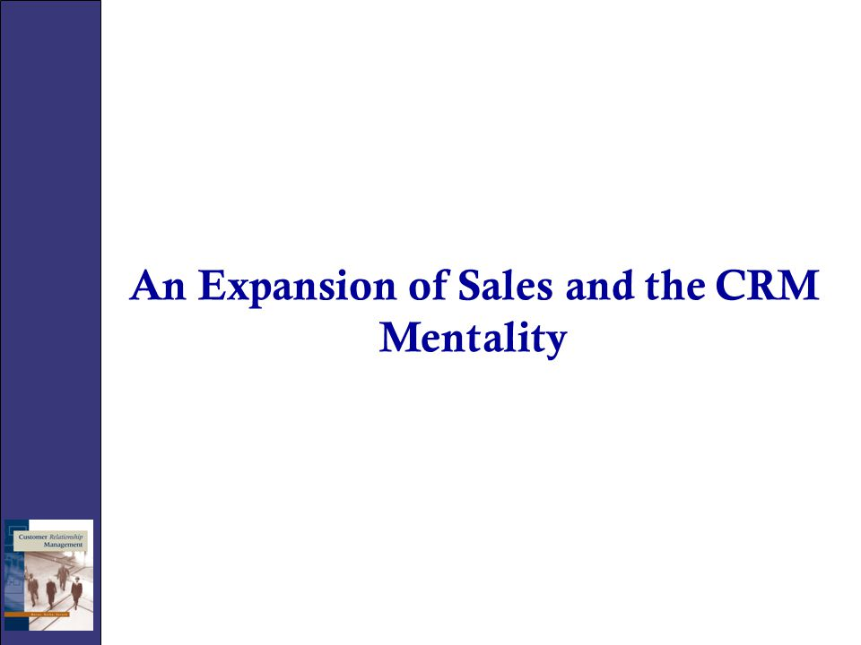 An Expansion of Sales and the CRM Mentality