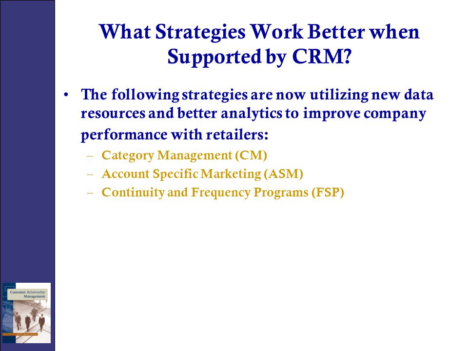What Strategies Work Better when Supported by CRM