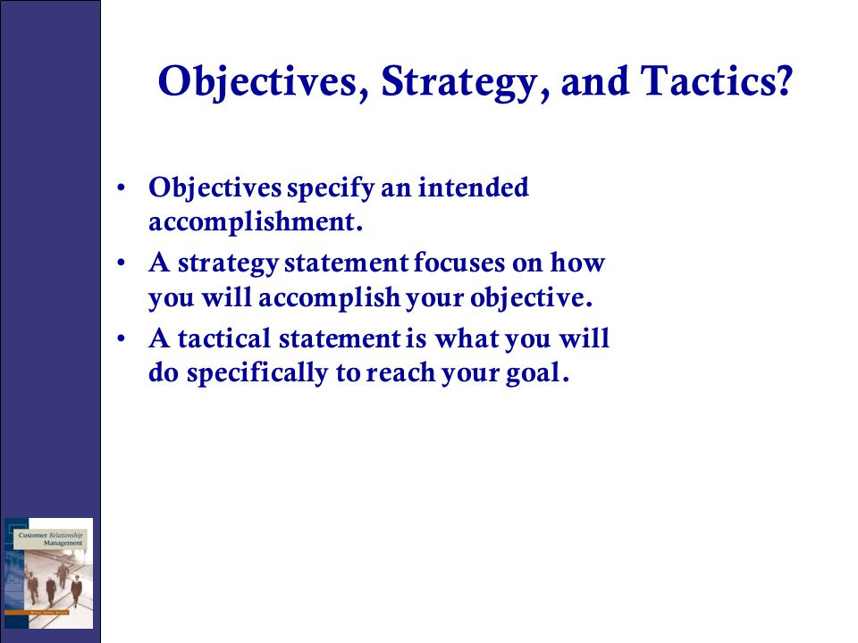 Objectives, Strategy, and Tactics