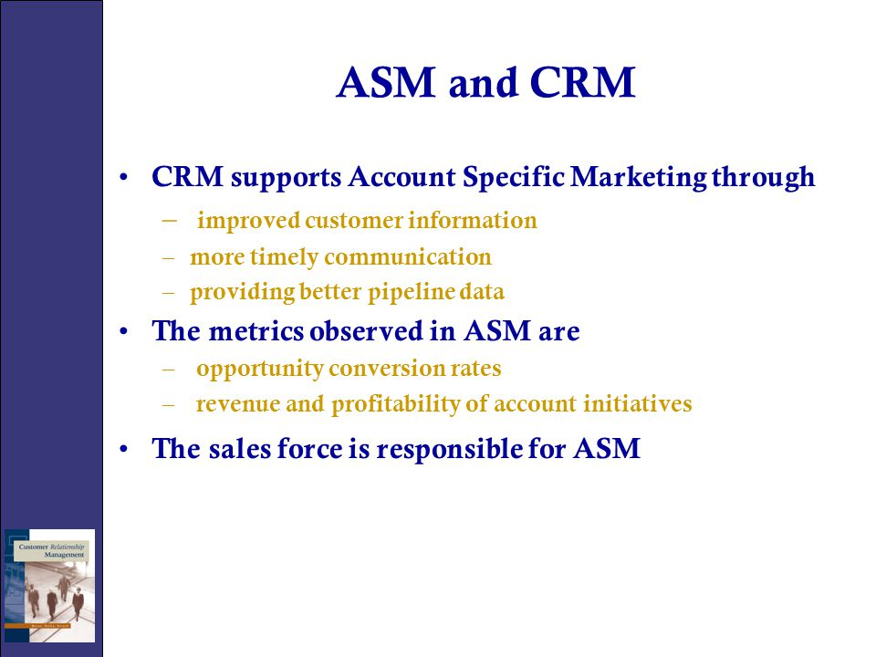 ASM and CRM CRM supports Account Specific Marketing through
