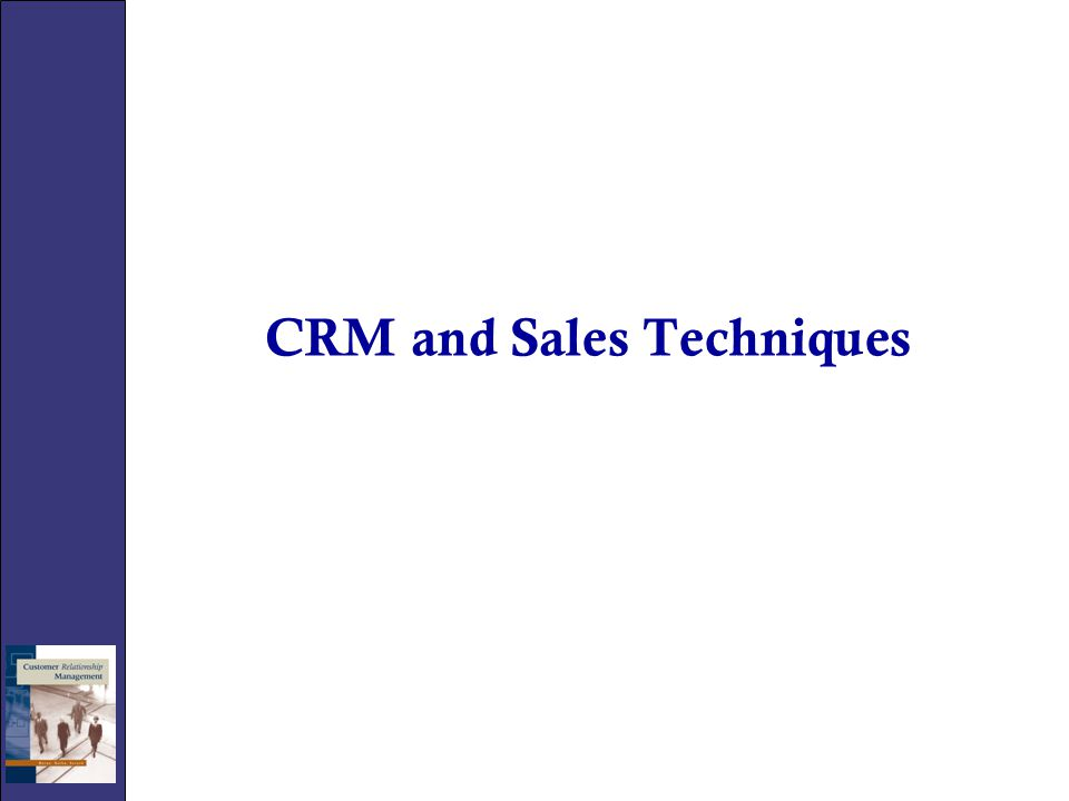 CRM and Sales Techniques