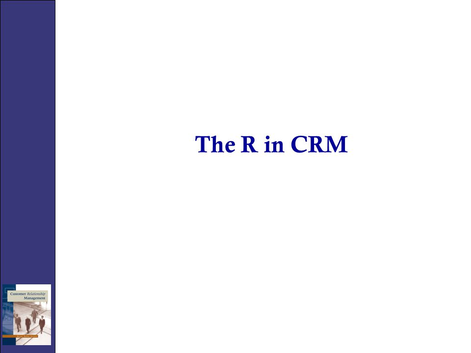 The R in CRM