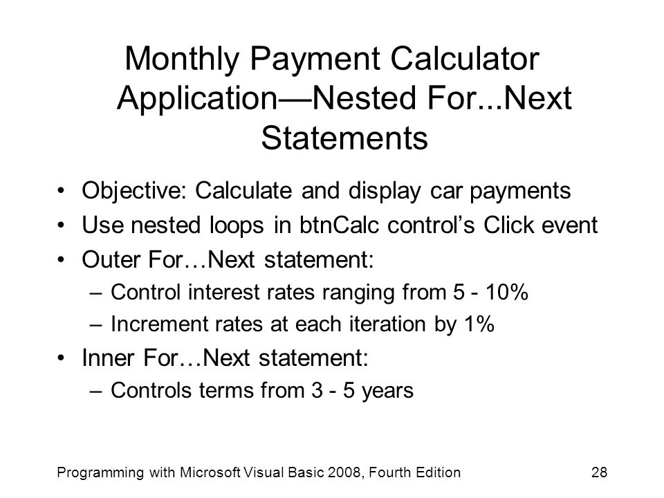 Monthly Payment Calculator Application—Nested For...Next Statements
