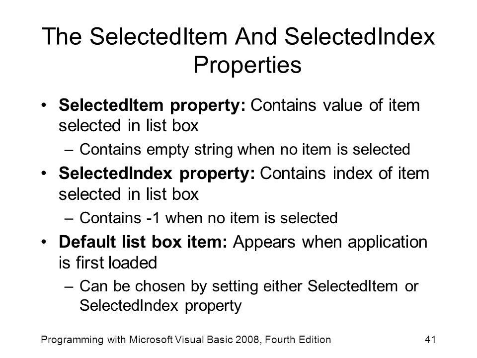 The SelectedItem And SelectedIndex Properties