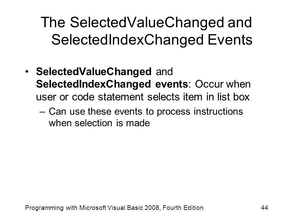 The SelectedValueChanged and SelectedIndexChanged Events