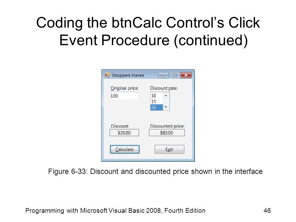 Coding the btnCalc Control's Click Event Procedure (continued)
