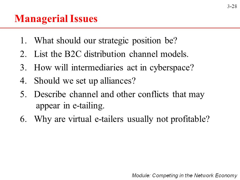 Managerial Issues 1. What should our strategic position be