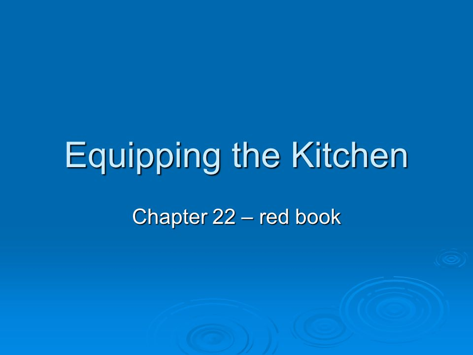 Equipping the Kitchen Chapter 22 – red book