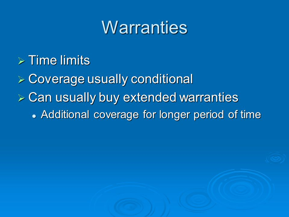 Warranties Time limits Coverage usually conditional