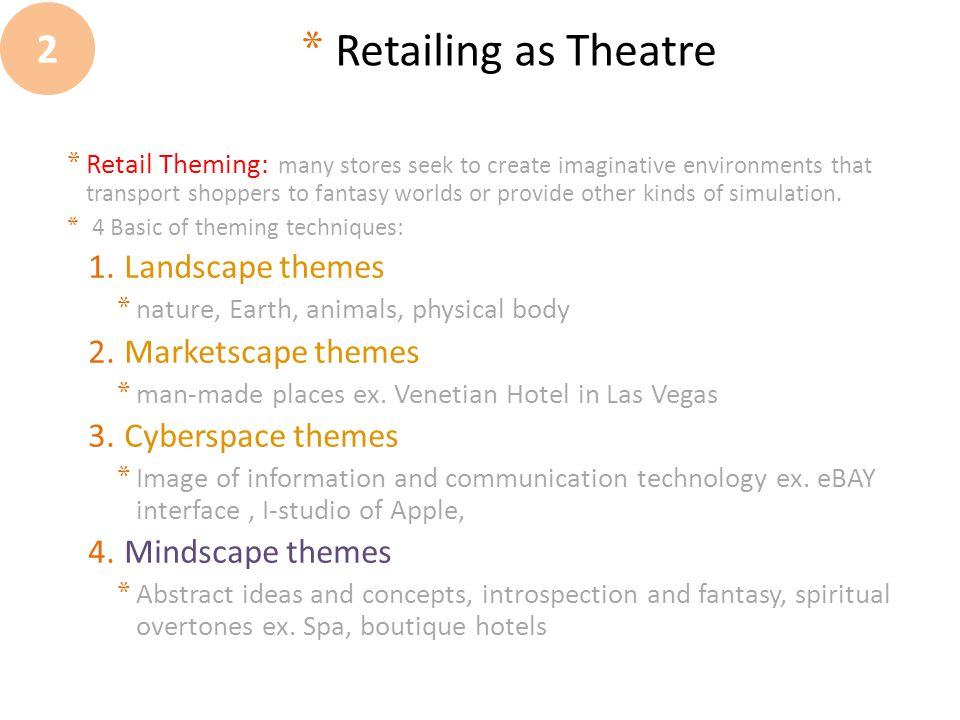 Retailing as Theatre 2 Landscape themes Marketscape themes