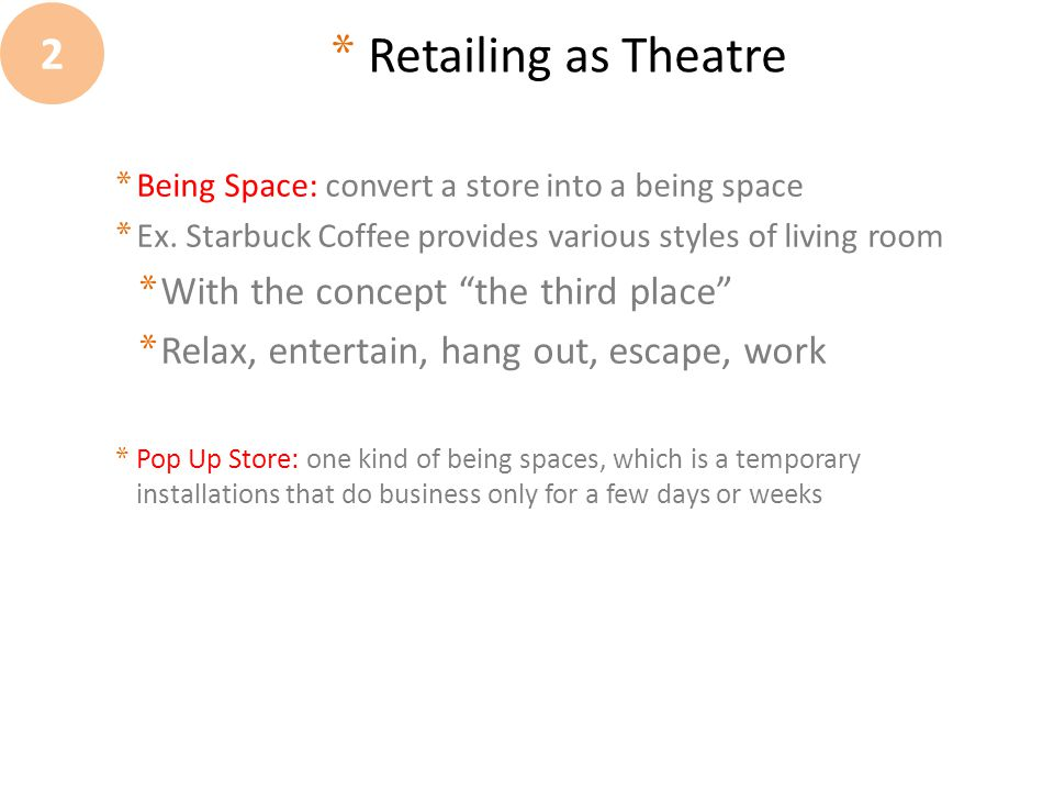 Retailing as Theatre 2 With the concept the third place
