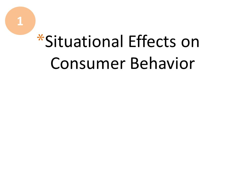 Situational Effects on Consumer Behavior