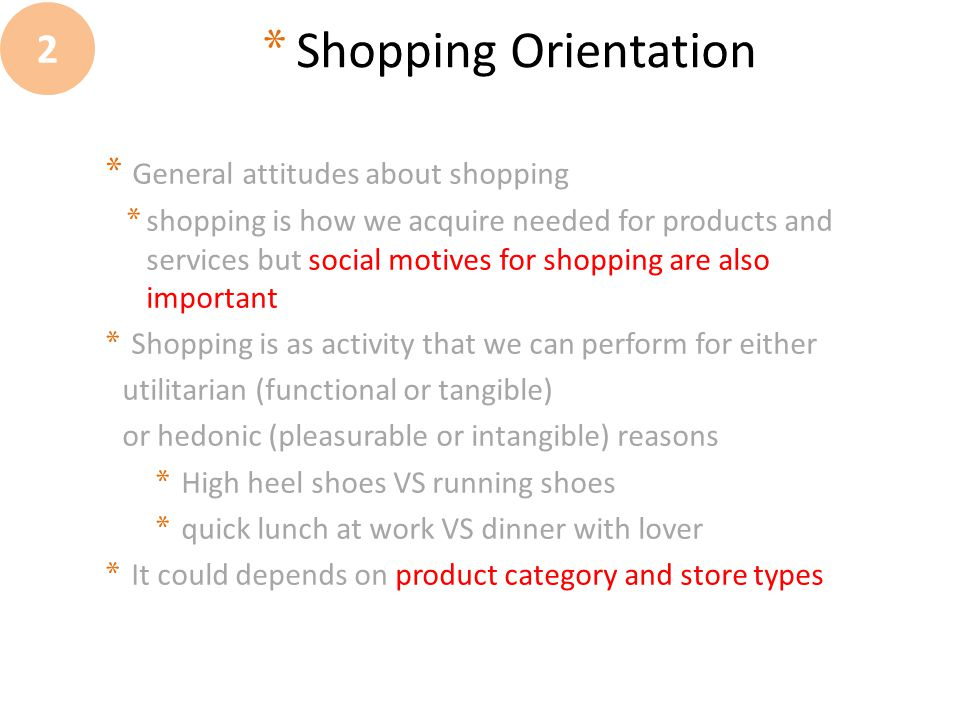 Shopping Orientation 2 General attitudes about shopping