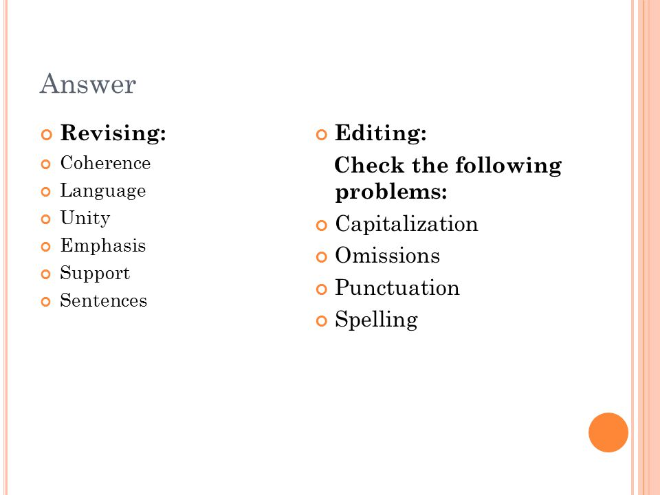Answer Revising: Editing: Check the following problems: Capitalization