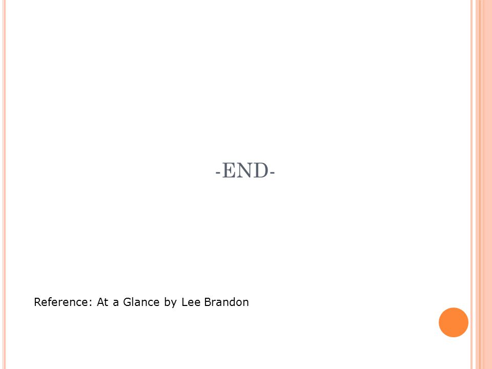 -END- Reference: At a Glance by Lee Brandon