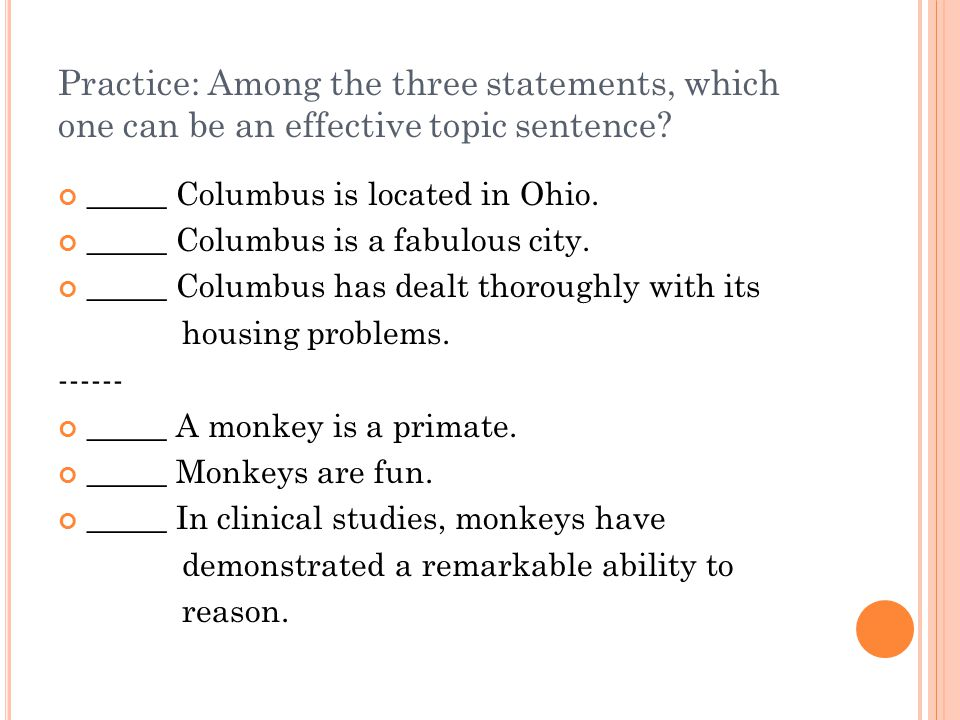 Practice: Among the three statements, which one can be an effective topic sentence