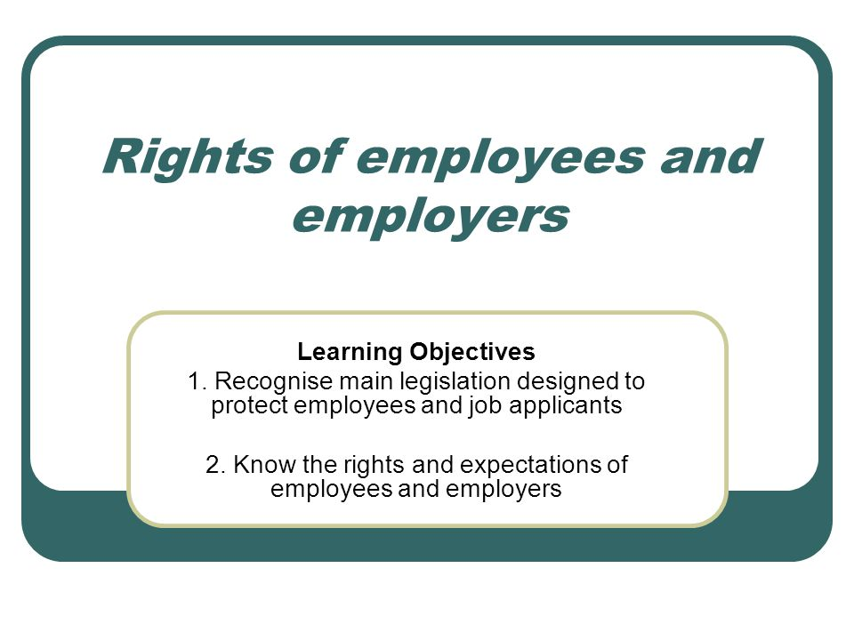 Rights of employees and employers