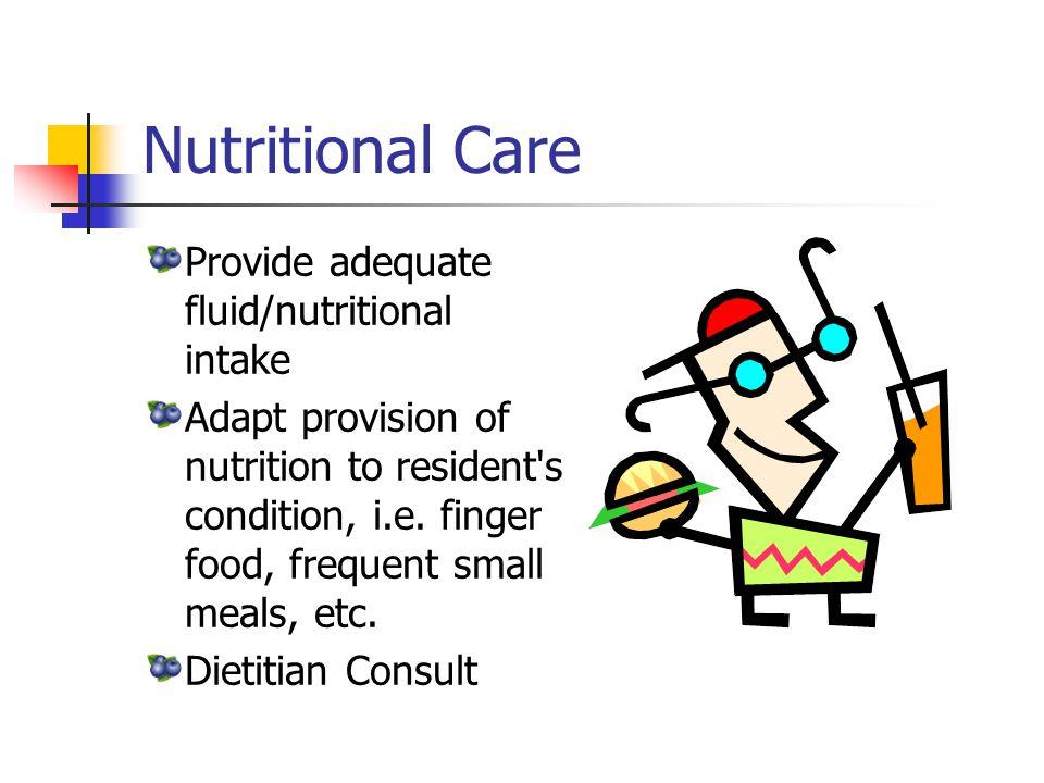 Nutritional Care Provide adequate fluid/nutritional intake
