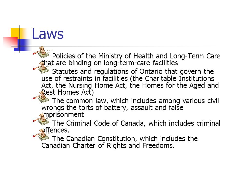 Laws Policies of the Ministry of Health and Long-Term Care that are binding on long-term-care facilities.
