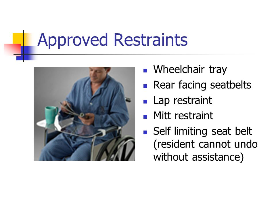 Approved Restraints Wheelchair tray Rear facing seatbelts