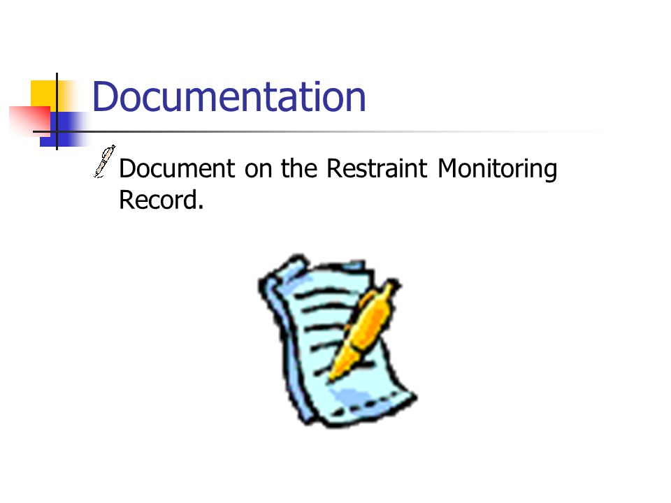 Documentation Document on the Restraint Monitoring Record.