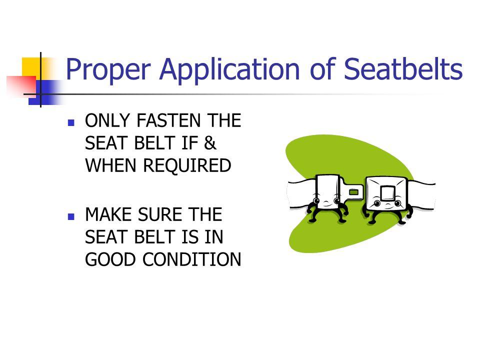 Proper Application of Seatbelts