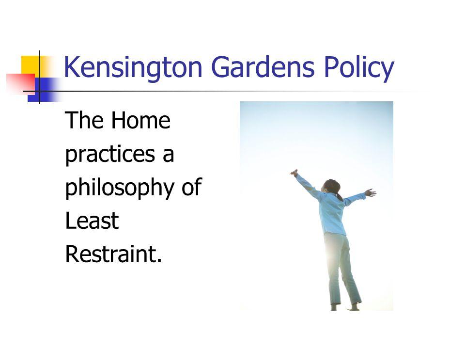 Kensington Gardens Policy