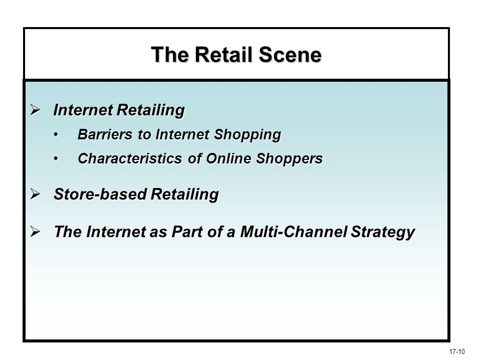The Retail Scene Internet Retailing Store-based Retailing
