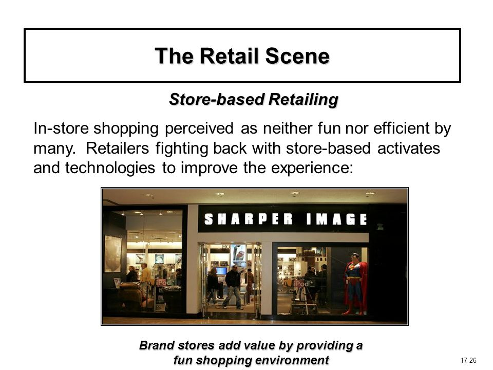 Brand stores add value by providing a fun shopping environment