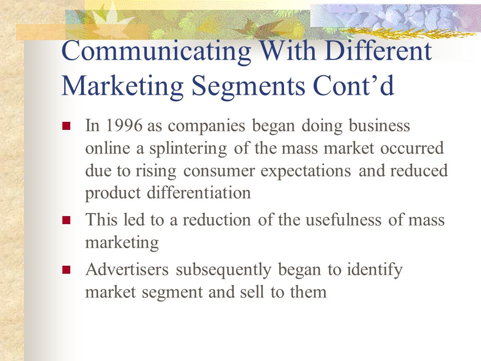 Communicating With Different Marketing Segments Cont'd