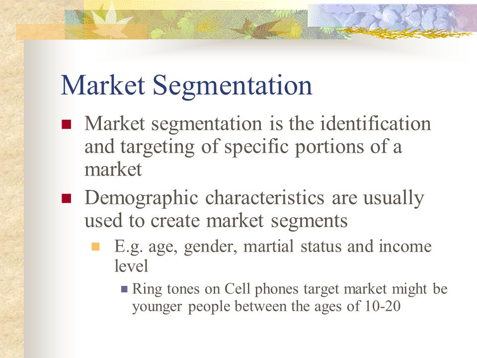 Market Segmentation Market segmentation is the identification and targeting of specific portions of a market.
