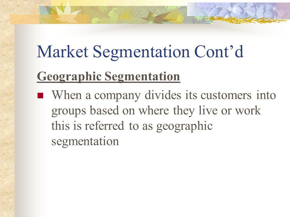 Market Segmentation Cont'd