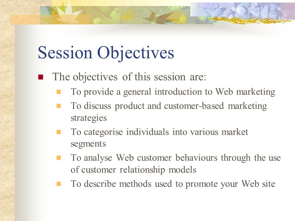 Session Objectives The objectives of this session are: