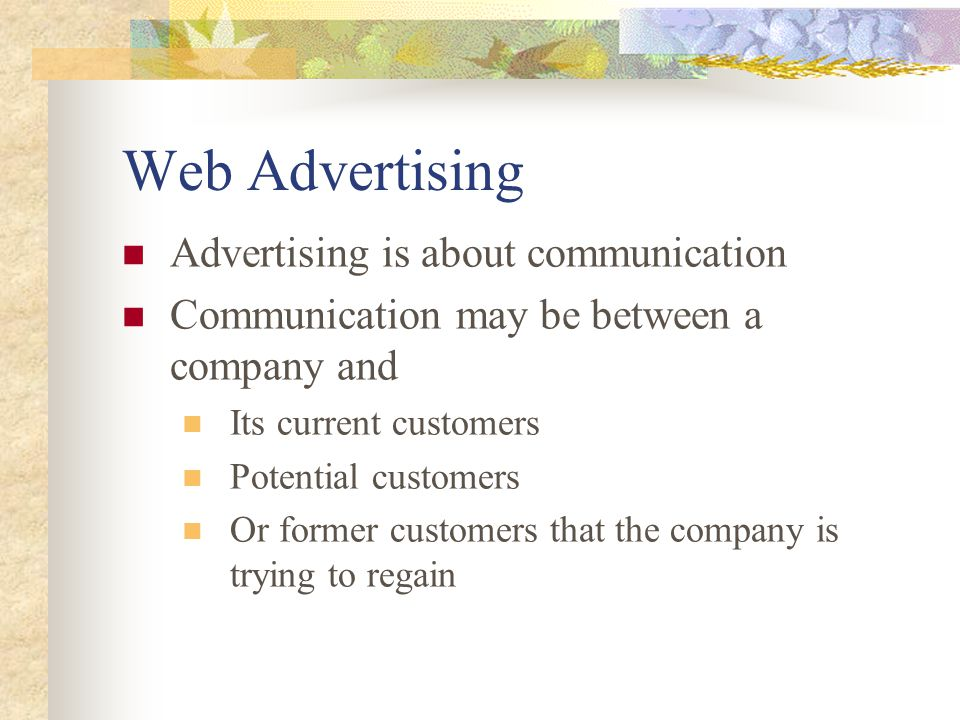 Web Advertising Advertising is about communication